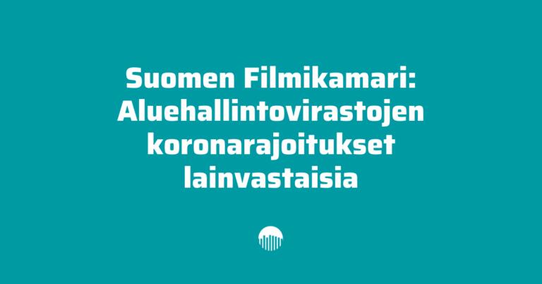 Suomen Filmikamari: Aluehallintovirastojen koronarajoitukset lainvastaisia
