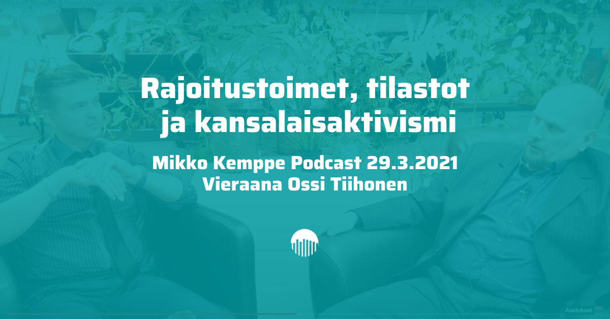 Mikko Kemppe podcast, vieraana Ossi Tiihonen.