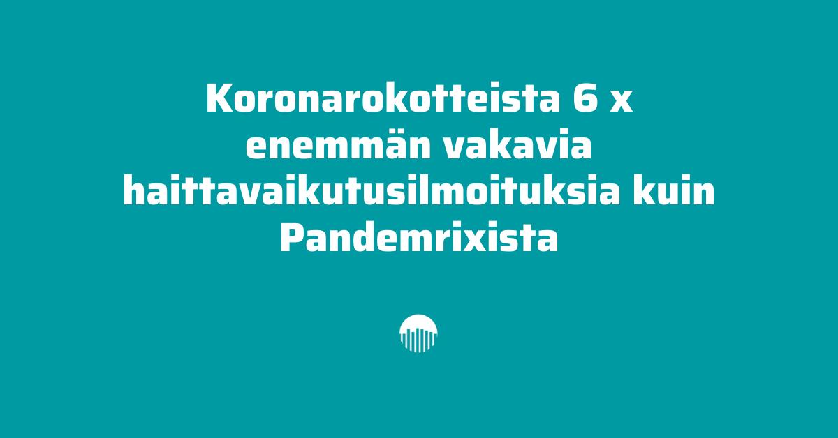 Koronarokotteesta 6 x enemmän vakavia haittavaikutuksia kuin Pandemrixista.