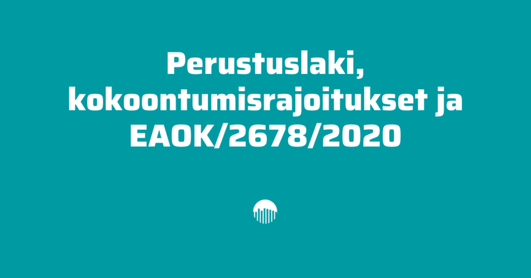 Perustuslaki, kokoontumisrajoitukset ja EAOK/2678/2020