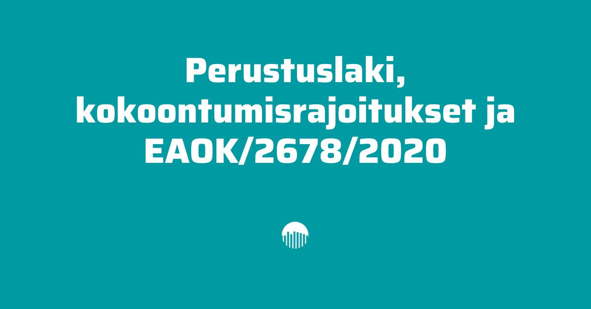 Perustuslaki, kokoontumisrajoitukset ja EAOK/2678/2020.