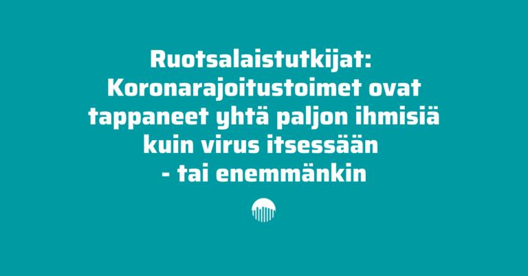 Koronarajoitustoimet ovat tappaneet yhtä paljon ihmisiä kuin virus itsessään