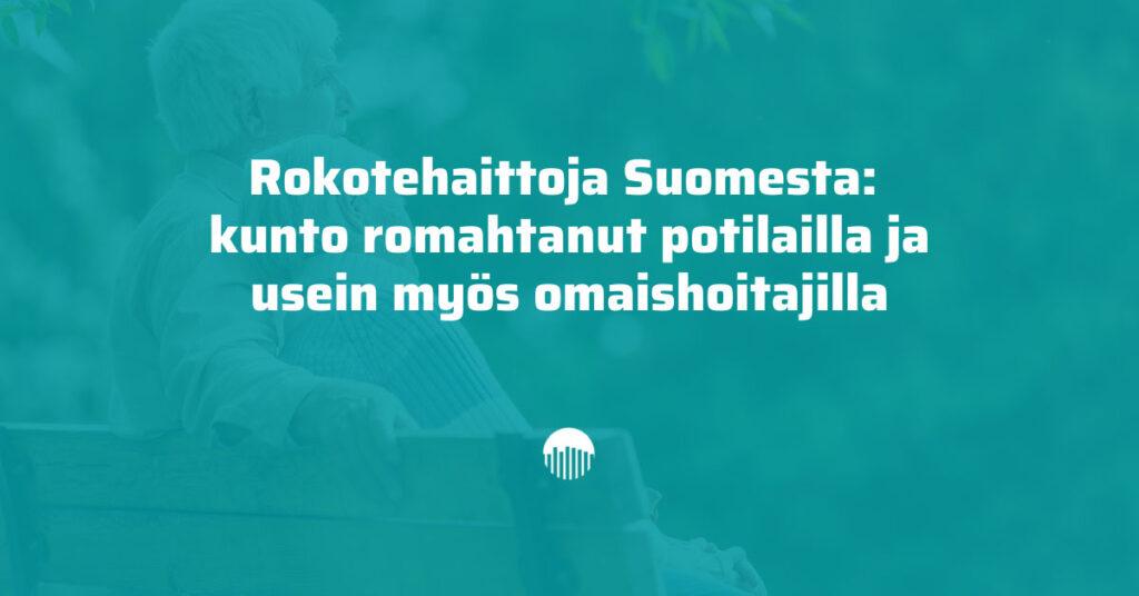 Rokotehaittoja Suomessa: kunto romahtanut potilailla ja usein myös omaishoitajilla.