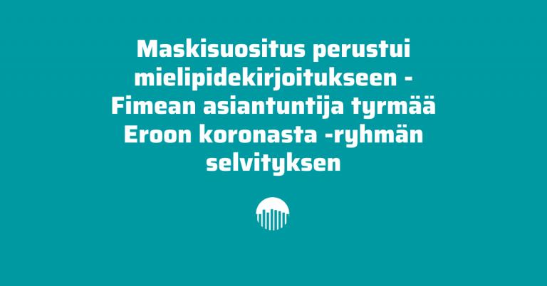 MTV Uutiset: Maskeista ei hyötyä, asiantuntija tyrmää Eroon Koronasta- ryhmän selvityksen
