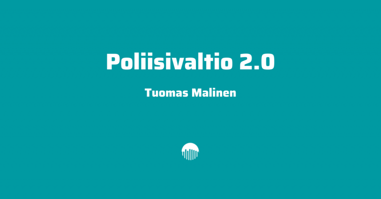 Sensuroitu Uusi Suomi Puheenvuorosta – Tuomas Malinen: Poliisivaltio 2.0