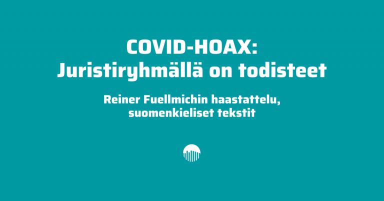COVID-HOAX: Juristiryhmällä on todisteet