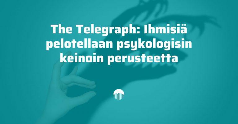 The Telegraph: Ihmisiä pelotellaan psykologisin keinoin perusteetta
