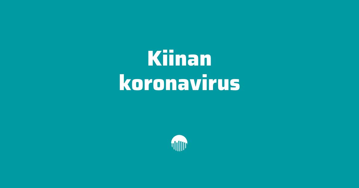 Kiinan koronavirus.
