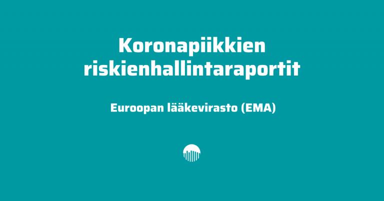 Koronapiikkien riskienhallintaraportit – Euroopan lääkevirasto EMA