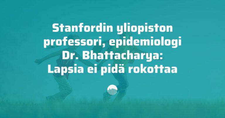 Dr. Bhattacharya: Koronarokote ei ole hyväksi lapsille, Fauci on täysin väärässä
