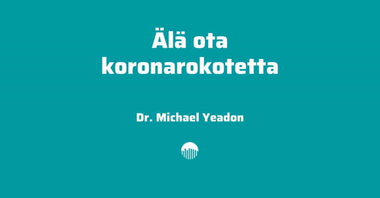 Älä ota koronarokotetta – Dr. Michael Yeadon