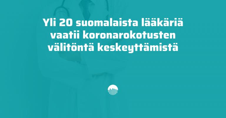 Yli 20 lääkäriä vaatii koronarokotusten välitöntä keskeyttämistä