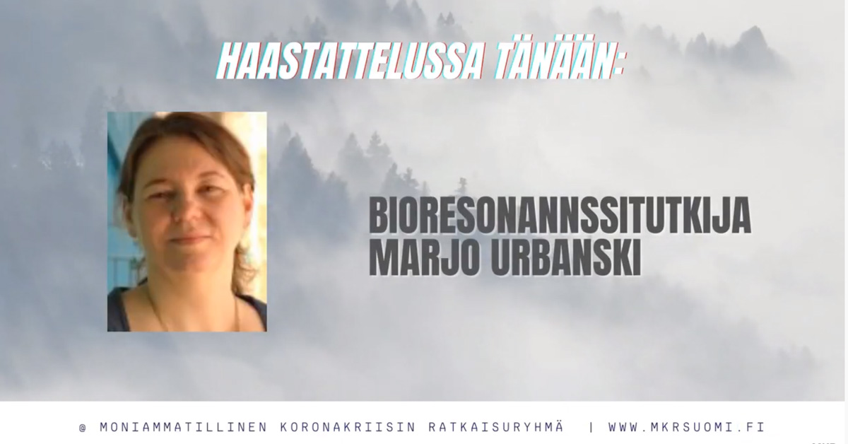 Haastattelussa bioresonanssitutkija Marjo Urbanski