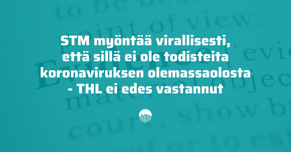 STM myöntää virallisesti, että sillä ei ole todisteita koronaviruksen olemassaolosta - THL ei edes vastannut.