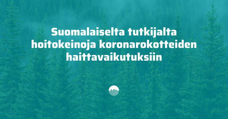 Suomalaiselta tutkijalta hoitokeinoja koronarokotteiden haittavaikutuksiin.