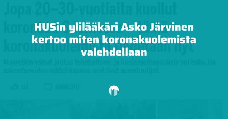 HUSin ylilääkäri Asko Järvinen kertoo miten koronakuolemista valehdellaan